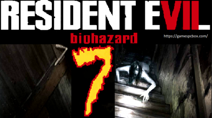 Resident Evil 7 PC Download Free Game Full Version Torrent