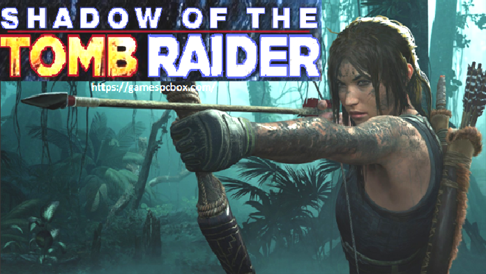 Shadow Of The Tomb Raider Pc Download