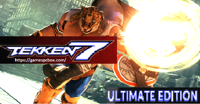 Tekken 7 Ultimate Edition Pc Game