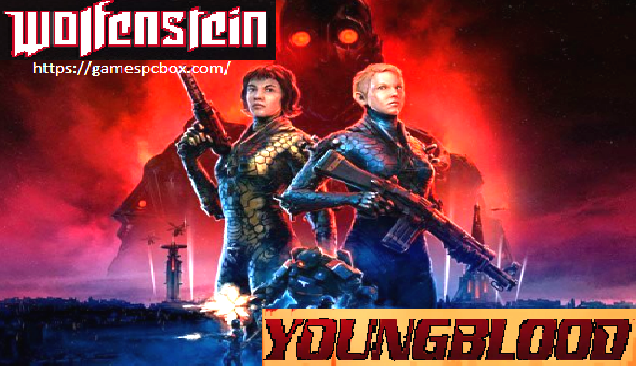 Wolfenstein Youngblood Pc Game