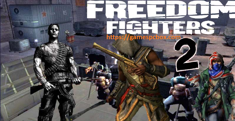 Freedom Fighters 2 Pc Download